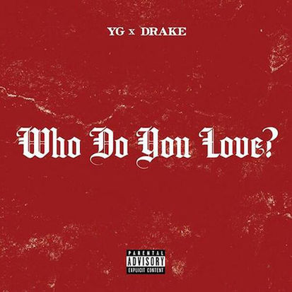 600_1419266926_yg_drake_who_do_you_love_58